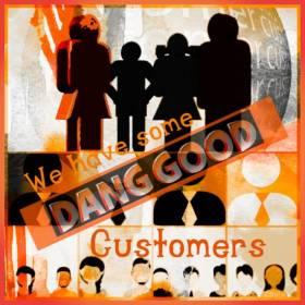 We love our Dang Good customers