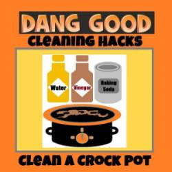 Clean A Crock Pot Naturally