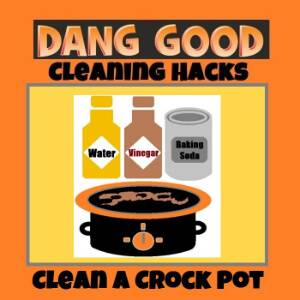 Clean a Crock pot or Slow Cooker