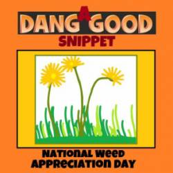 National Weed Appreciation Day