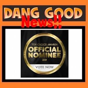 Dang Good was an Official 2019 Top Choice Award Nominee!