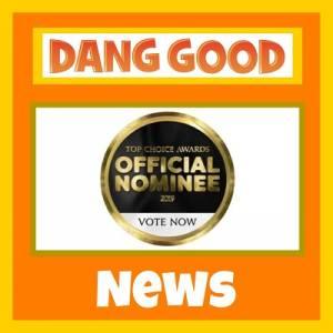 Dang Good was a Top Choice Award Nominee!