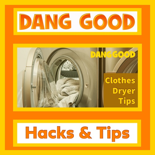 Dryer Hacks for Easier Laundry Time