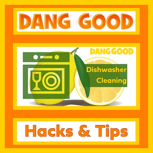 Dishwasher Cleaning Hacks – Inexpensive Ways to Clean